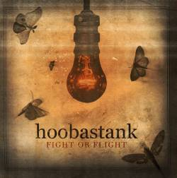 Hoobastank : Fight or Flight