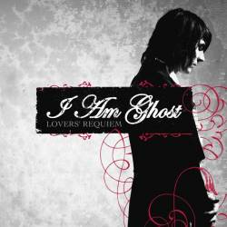 I Am Ghost : Lovers' Requiem