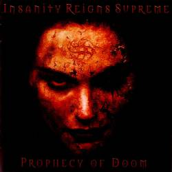 Insanity Reigns Supreme : Prophecy of Doom