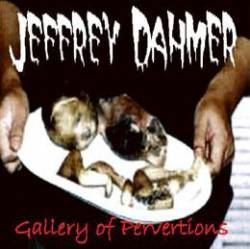 Jeffrey Dahmer : Gallery of Perversion