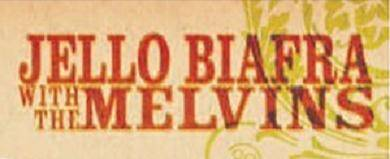 logo Jello Biafra With The Melvins