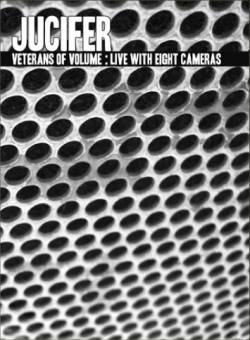 Jucifer : Veterans of Volume: Live with Eight Cameras