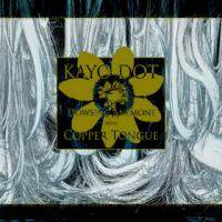 Kayo Dot : Dowsing Anemone with Copper Tongue
