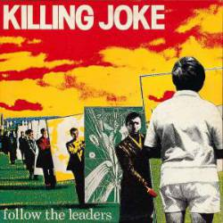 Killing Joke : Follow the Leaders