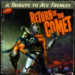 Kiss : Return of the Comet - A Tribute to Ace Frehley