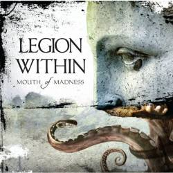 Legion Within : Mouth of Madness