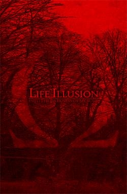 Life Illusion : Into the Darkness of My Soul