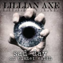 Lillian Axe : Sad Day on Planet Earth