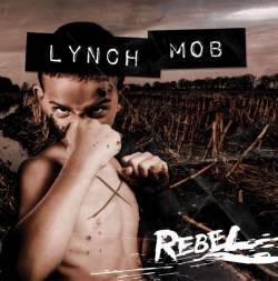 Lynch Mob : Rebel