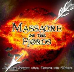 Massacre On The Fjords : ...Like an Arrow That Pierces the World