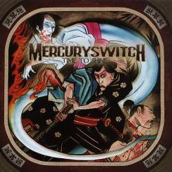 Mercury Switch : Time to Shine