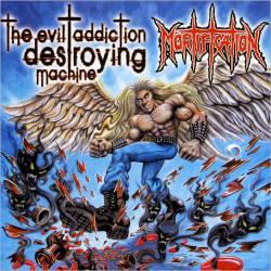 Mortification (AUS) : The Evil Addiction Destroying Machine
