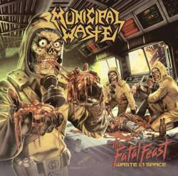Municipal Waste : The Fatal Feast