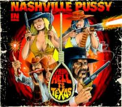 Nashville Pussy : From Hell to Texas