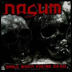 Nasum : Smile When You're Dead - Fuego y Azufre!