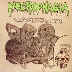 Necrophagia (USA-1) : Ready for Death