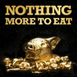 Nothing More To Eat : Nothing More to Eat