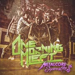 One Morning Left : Metalcore Superstars