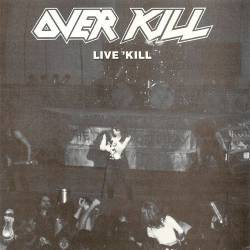 Overkill (USA) : Live 'Kill