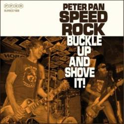 Peter Pan Speedrock : Buckle Up and Shove It !