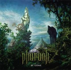 Pharaoh (USA-1) : Be Gone