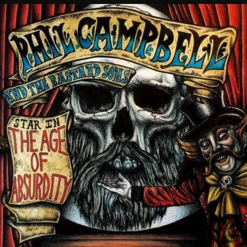 Phil Campbell And The Bastard Sons : The Age of Absurdity