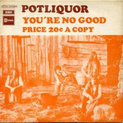 Potliquor : You're No Good - Price 20c a Copy