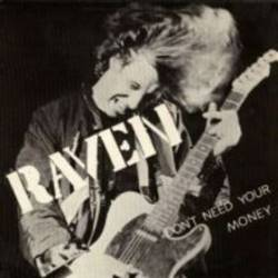 Raven (UK) : Don't Need Your Money