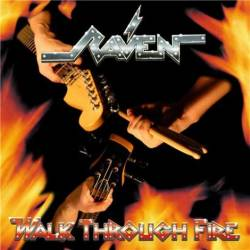Raven (UK) : Walk Through Fire