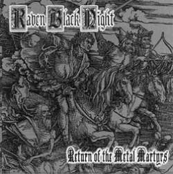 Raven Black Night : Return of the Metal Martyrs