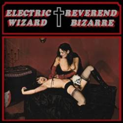 Reverend Bizarre : Electric Wizard - Reverend Bizarre