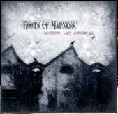 Roots Of Madness : Before the Darkness