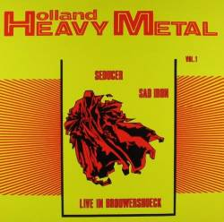 Sad Iron : Holland Heavy Metal Vol.1 - Live in Brouwershoeck