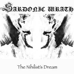 Sardonic Wrath : The Nihilist's Dream