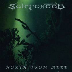 Sentenced (FIN) : North from Here