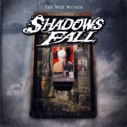 Shadows Fall : The War Within