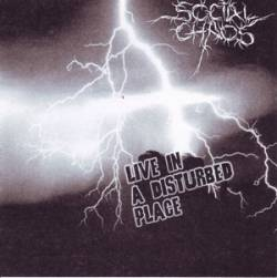 Social Chaos : Live in a Disturbed Place