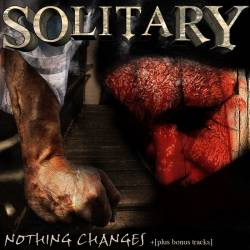 Solitary (UK) : Nothing Changes