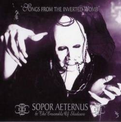 Sopor Aeternus And The Ensemble Of Shadows : Songs from the Inverted Womb