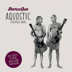 Status Quo : Aquostic: Stripped Bare