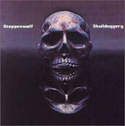 Steppenwolf : Skullduggery