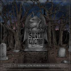 Sworn Enemy : Living on Borrowed Time