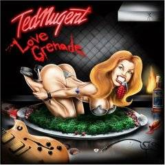 Ted Nugent : Love Grenade