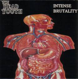 The Dead Youth : Intense Brutality