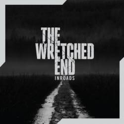 The Wretched End : Inroads