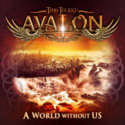 Timo Tolkki's Avalon : A World without Us