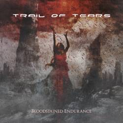 Trail Of Tears : Bloodstained Endurance