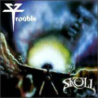 Trouble (USA-1) : The Skull
