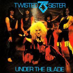 Twisted Sister : Under the Blade