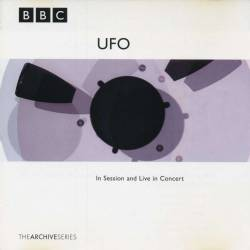 UFO : In Session and Live in Concert